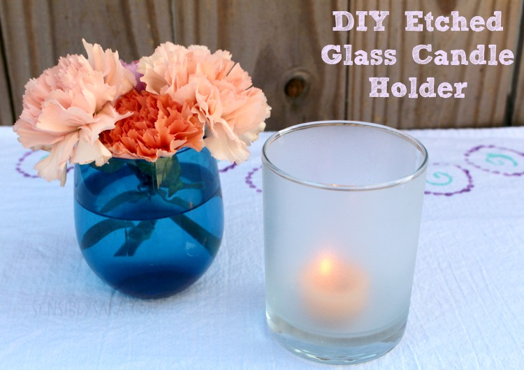DIY Etched Glass Candle Holder | SensiblySara.com