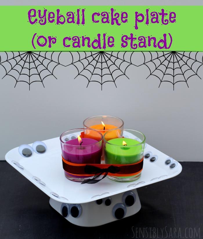 Eyeball Cake Plate (or Candle Stand) | SensiblySara.com