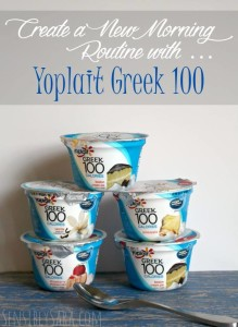 Create a New Morning Routine with Yoplait Greek 100! #sp #snackhack #150calories