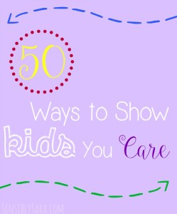 50 Ways to Show Kids You Care