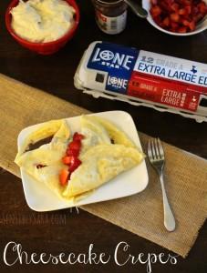 Cheesecake Crepes Recipe [AD] #LoneStarEggs