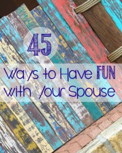 45 Ways to Have Fun With Your Spouse