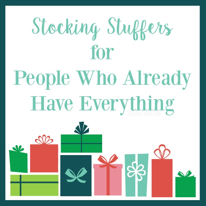 Brilliant Stocking Stuffers for People Who Already Have Everything | SensiblySara.com