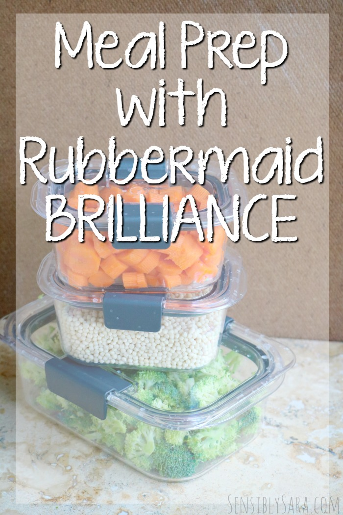 Meal Prep with Rubbermaid BRILLIANCE | SensiblySara.com