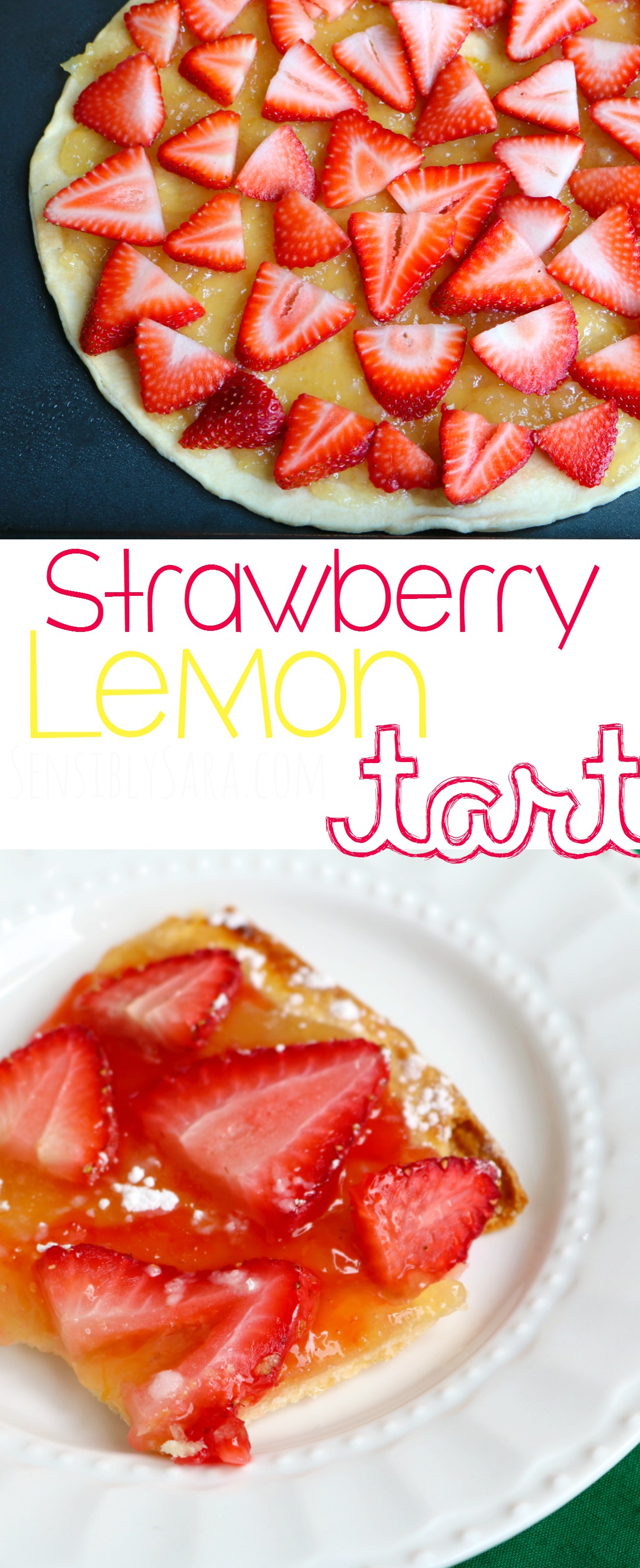 Strawberry Lemon Tart Recipe | SensiblySara.com