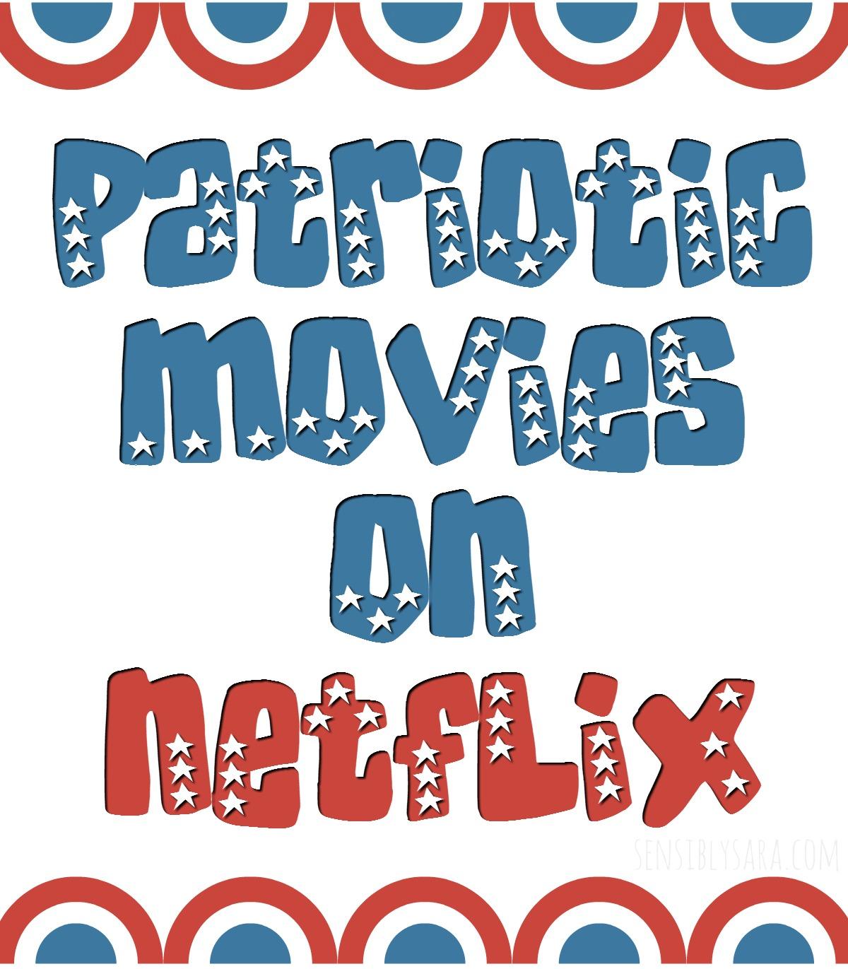 Patriotic Movies on Netflix for the 4th of July | SensiblySara.com