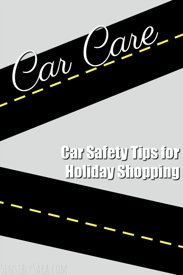 Car Safety Tips for Holiday Shopping | SensiblySara.com