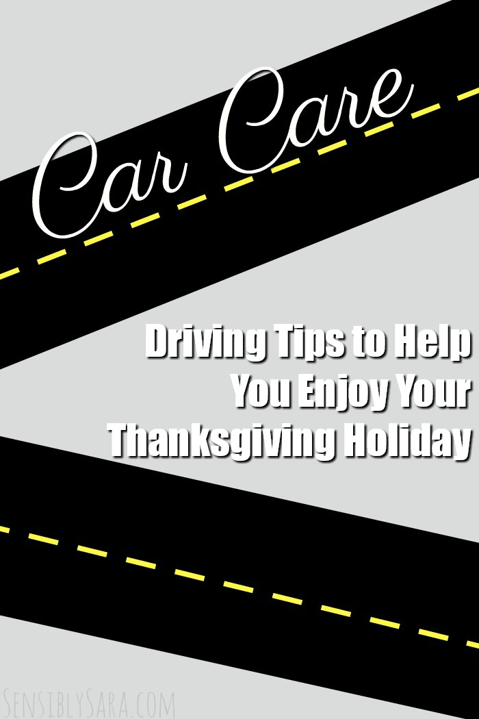 Driving Tips to Help You Enjoy Your Thanksgiving Holiday | SensiblySara.com