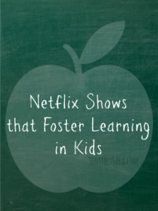 Foster Learning in Kids with Netflix! #StreamTeam