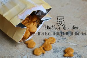 5 Mother and Son Date Night Ideas [AD] #GoldfishMoments