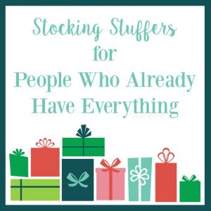Brilliant Stocking Stuffers for People Who Already Have Everything