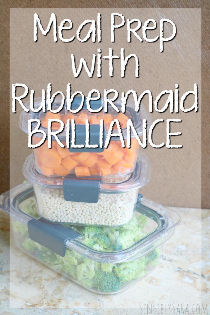 Meal Prep with Rubbermaid BRILLIANCE   SensiblySara.com