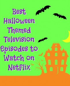 Best Halloween Themed Television Episodes to Watch on Netflix