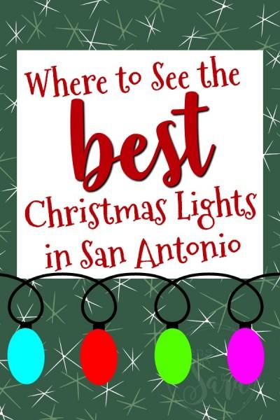 Where to See the Best Christmas Lights in San Antonio | SensiblySara.com