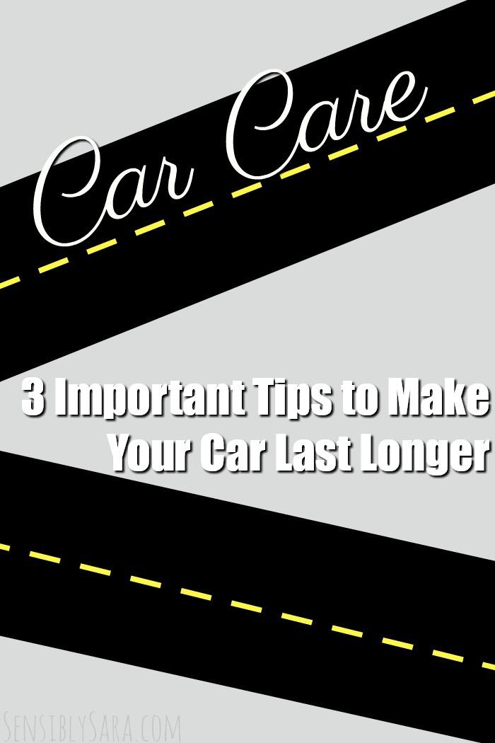 e8492d8fc60 3 Important Tips to Make Your Car Last Longer   SensiblySara.com