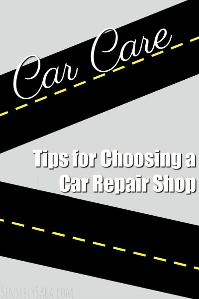 Tips for Choosing a Car Repair Shop | SensiblySara.com