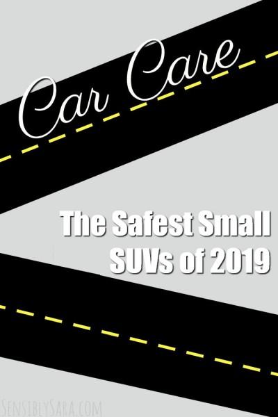 The Safest Small SUVs of 2019 | SensiblySara.com