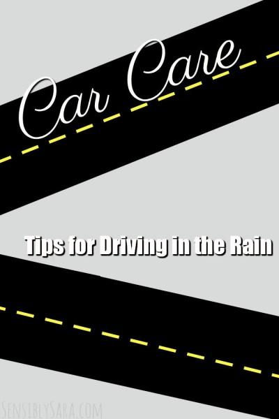 Tips for Driving in the Rain | SensiblySara.com