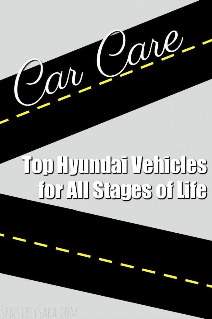 Top Hyundai Vehicles for All Stages of Life | SensiblySara.com